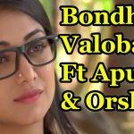 Bangla Romantic Natok 2017  Bondhu Valobashi ( বন্ধু ভালোবাসি ) |Ft Apurba | Esmat Jerin Choity | Orsha | Doly Johur |